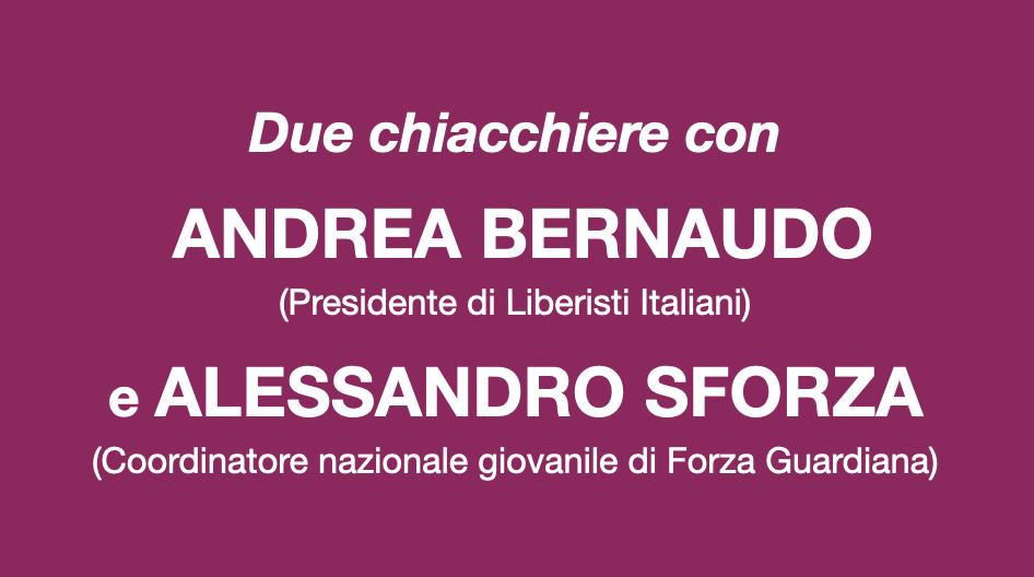 Due chiacchiere con Andrea Bernaudo e Alessandro Sforza.