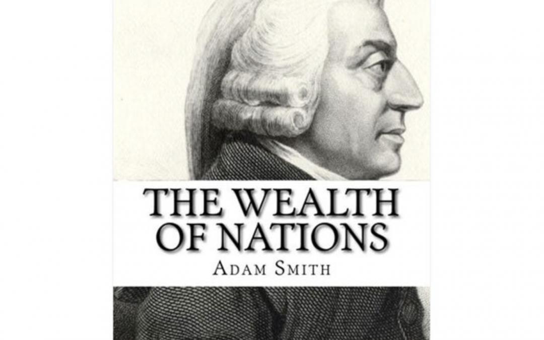 Adam Smith – La ricchezza delle nazioni